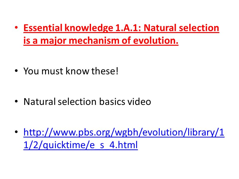 Essential knowledge 1.A.1: Natural selection is a major mechanism of evolution.