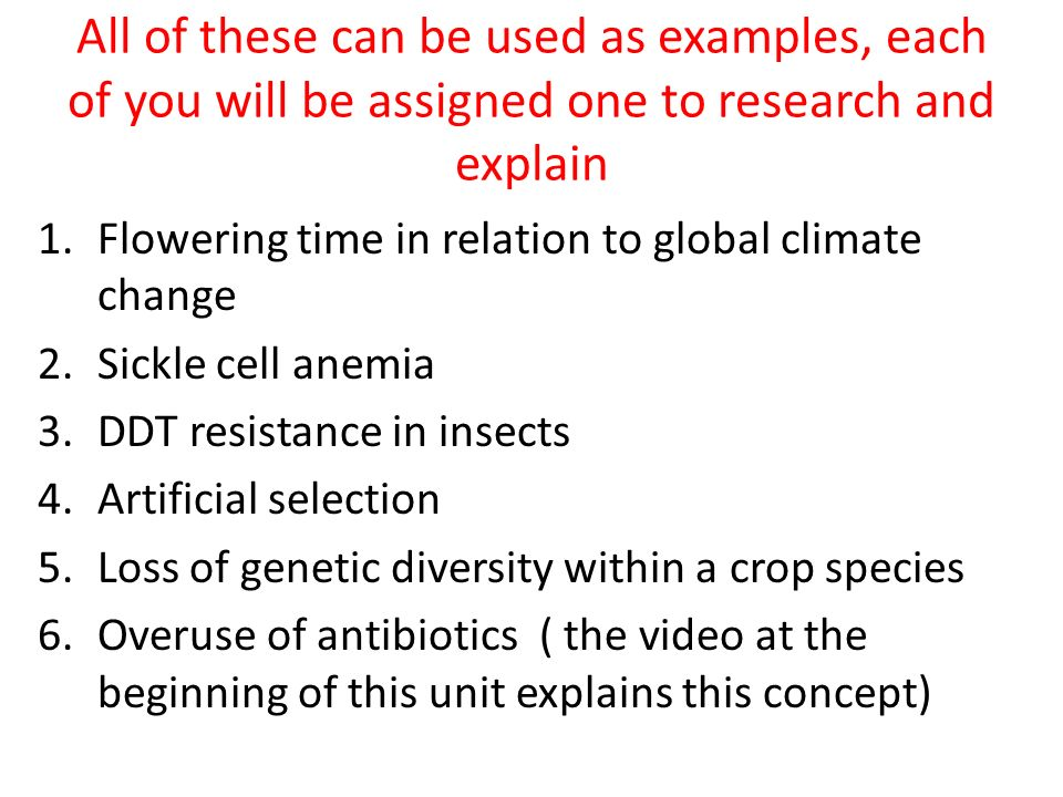 All of these can be used as examples, each of you will be assigned one to research and explain