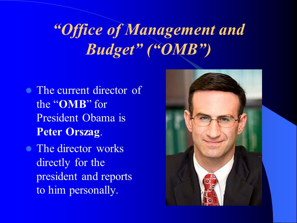 Office of Management and Budget ( OMB )