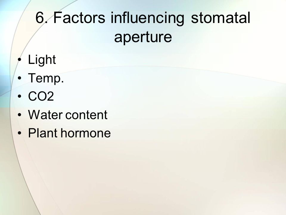 6. Factors influencing stomatal aperture