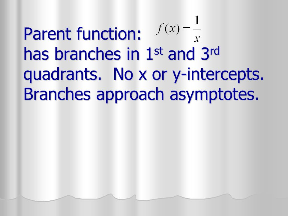 Parent function: has branches in 1st and 3rd quadrants