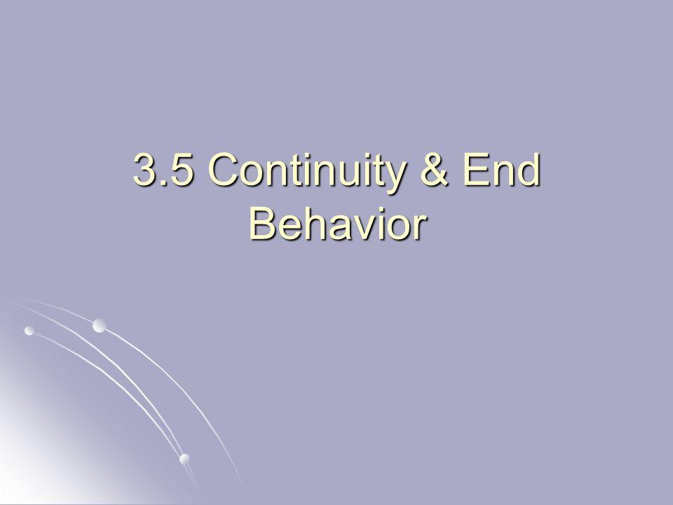 3.5 Continuity & End Behavior