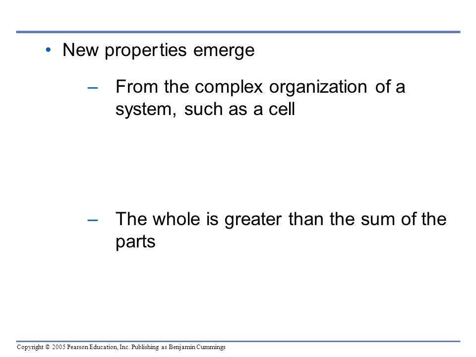New proper ties emergeFrom the complex organization of a system, such as a cell.