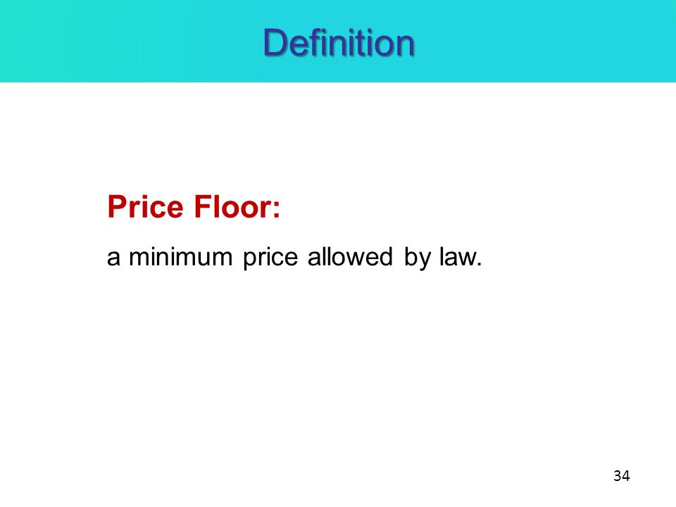 34 Definition Price Floor: A Minimum Price Allowed By Law.