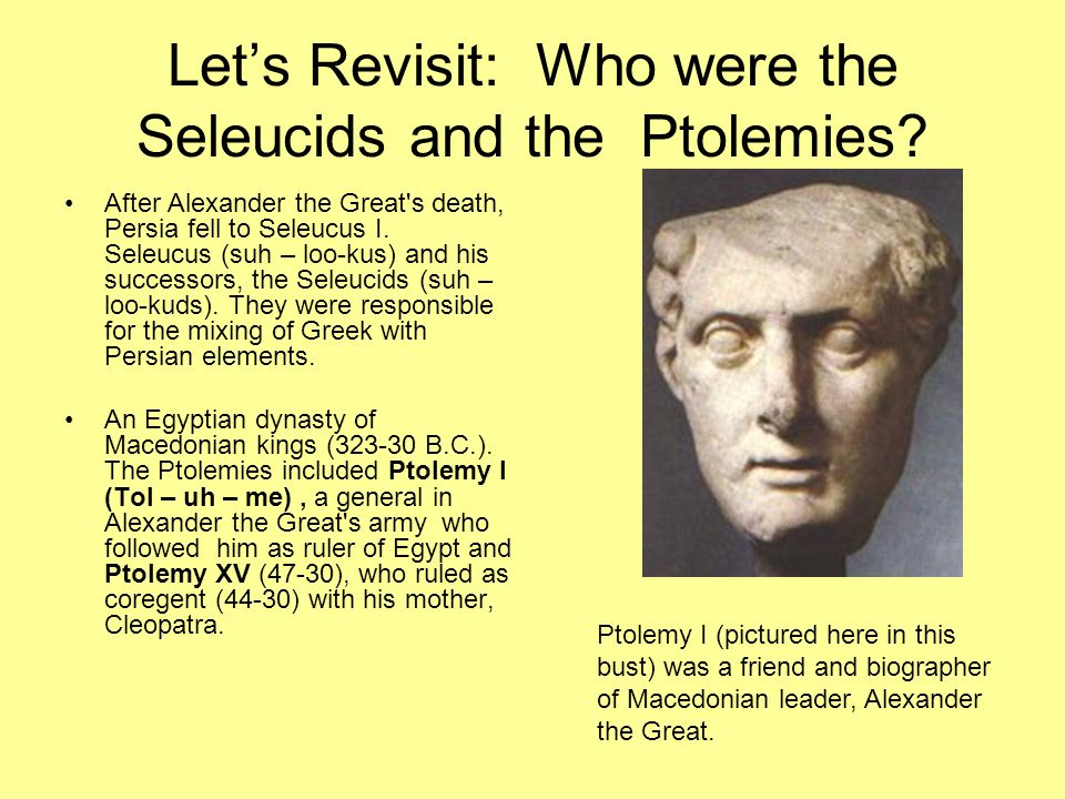 Let's Revisit: Who were the Seleucids and the Ptolemies