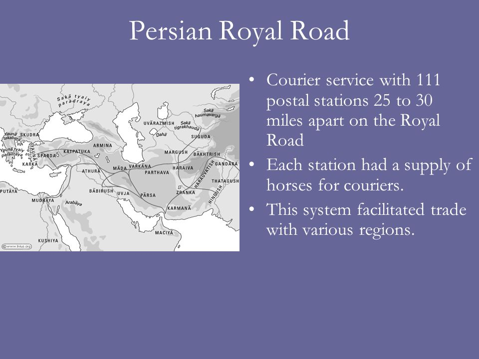 Persian Royal Road Courier service with 111 postal stations 25 to 30 miles apart on the Royal Road.