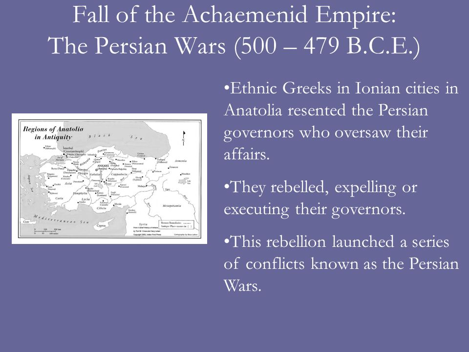 Fall of the Achaemenid Empire: The Persian Wars (500 – 479 B.C.E.)