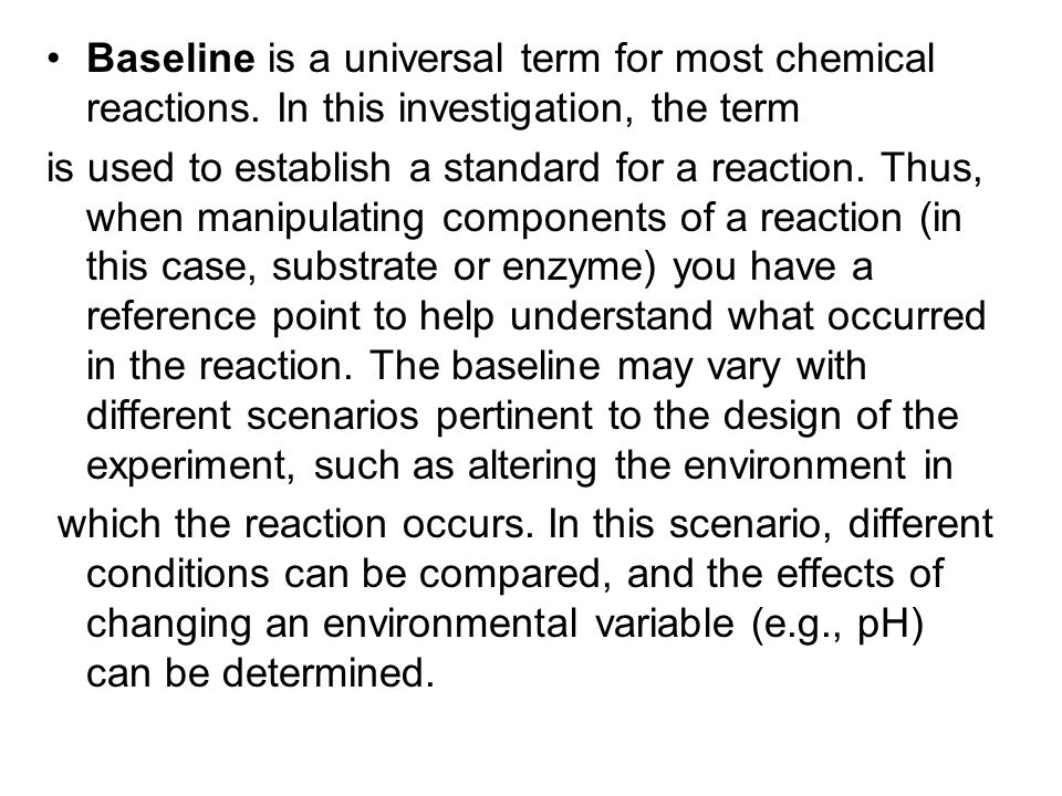 Baseline is a universal term for most chemical reactions