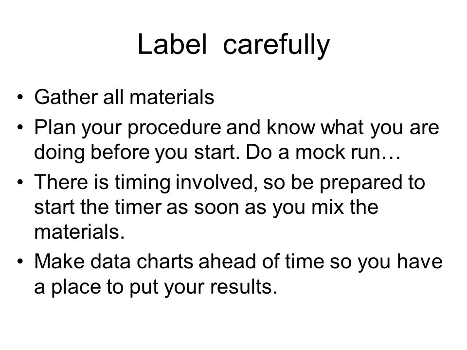 Label carefully Gather all materials