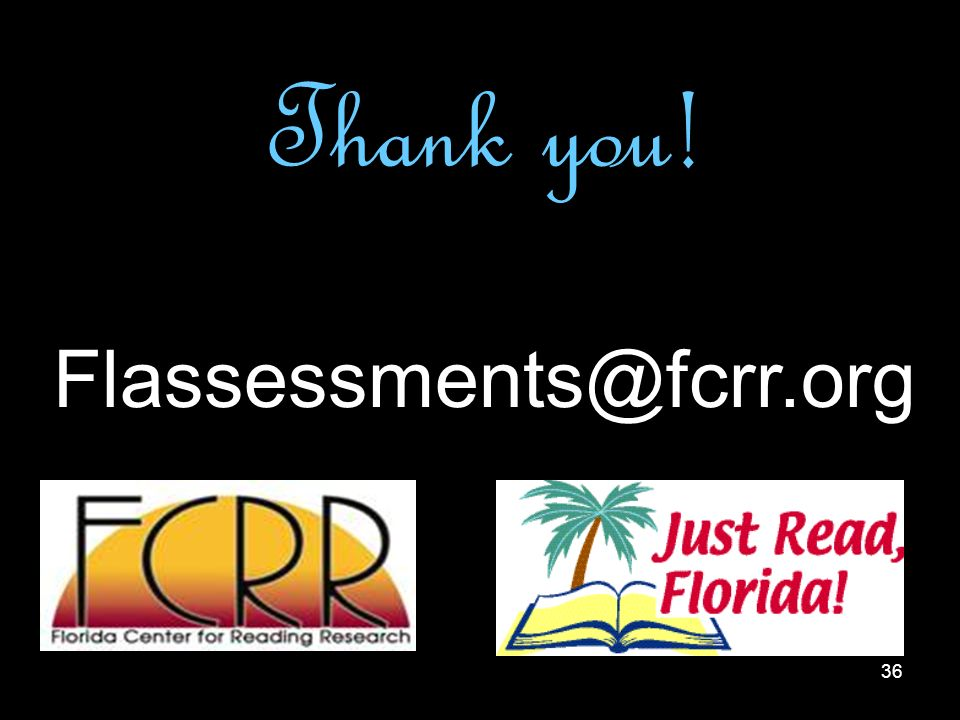 Thank you! Flassessments@fcrr.org