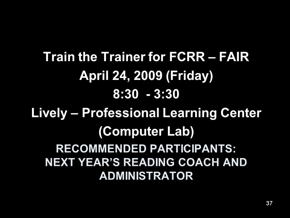 RECOMMENDED PARTICIPANTS: Next Year's Reading Coach and administrator