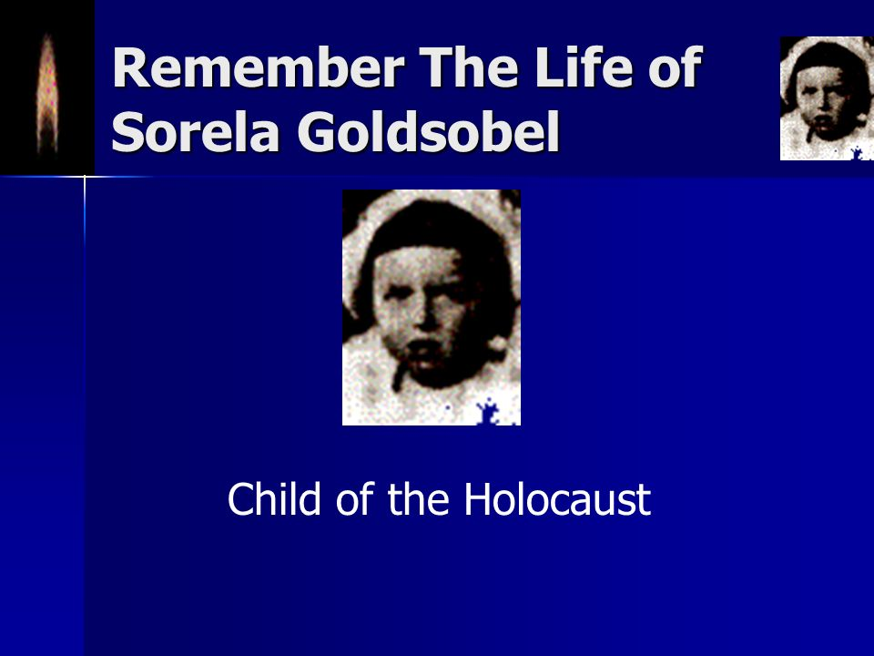 Remember The Life of Sorela Goldsobel