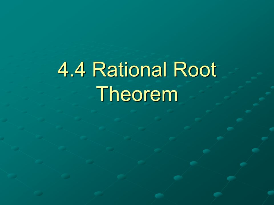4.4 Rational Root Theorem