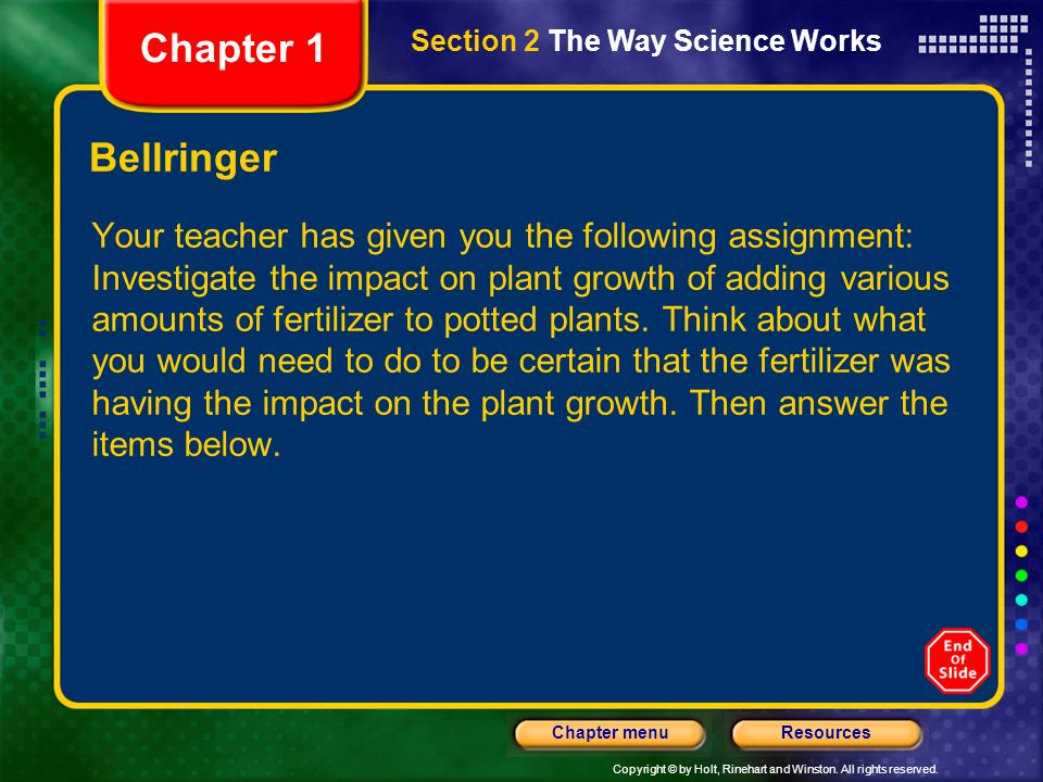Chapter 1 Section 2 The Way Science Works. Bellringer.