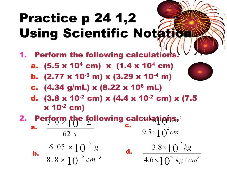 Practice p 24 1,2 Using Scientific Notation