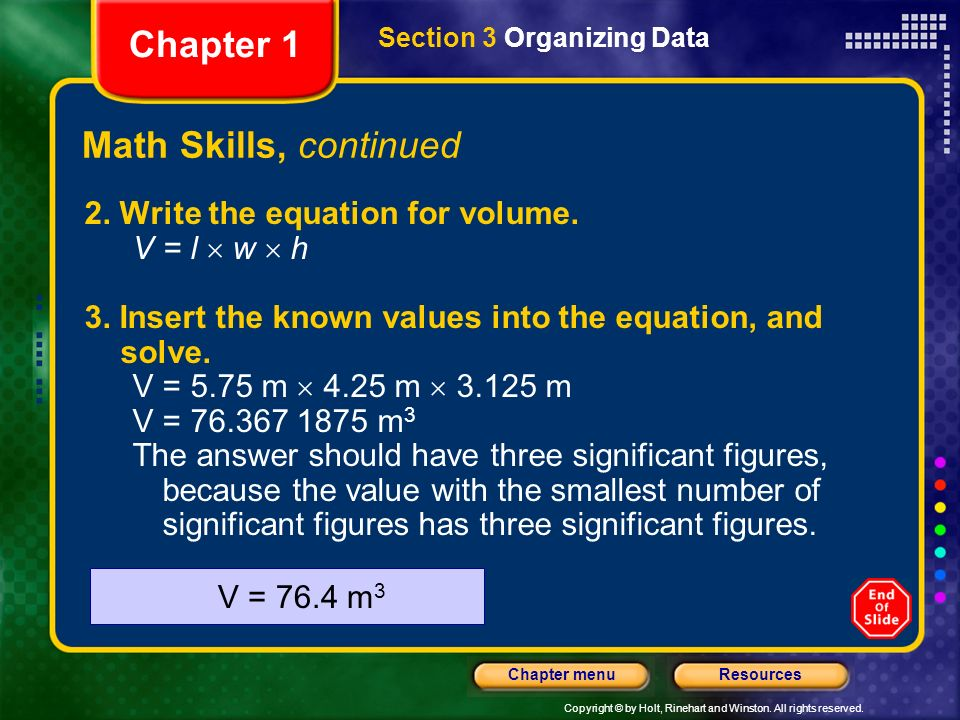 Chapter 1 Math Skills, continued 2. Write the equation for volume.