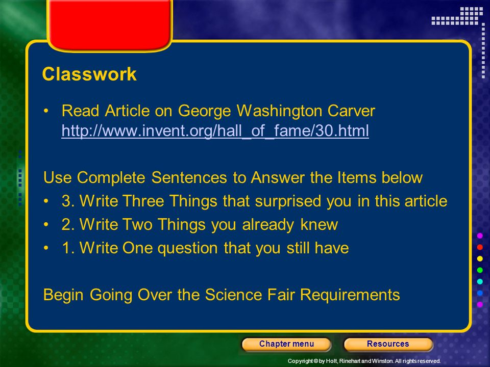 Classwork Read Article on George Washington Carver http://www.invent.org/hall_of_fame/30.html. Use Complete Sentences to Answer the Items below.