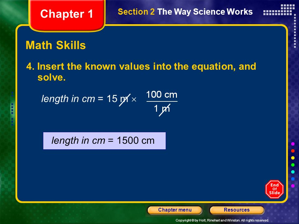 Chapter 1 Section 2 The Way Science Works. Math Skills. 4. Insert the known values into the equation, and solve.