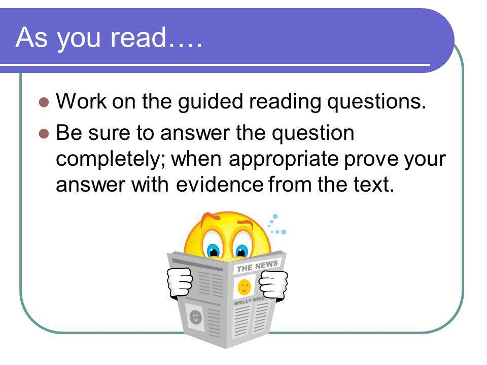 As you read…. Work on the guided reading questions.