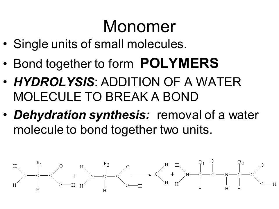 Monomer Single units of small molecules.