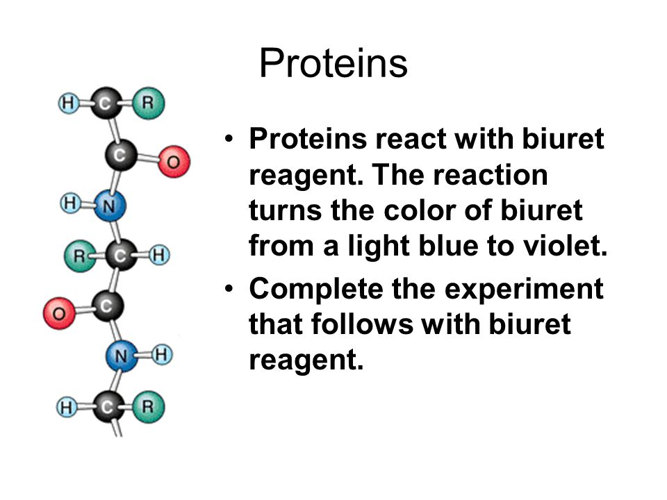 Proteins Proteins react with biuret reagent. The reaction turns the color of biuret from a light blue to violet.