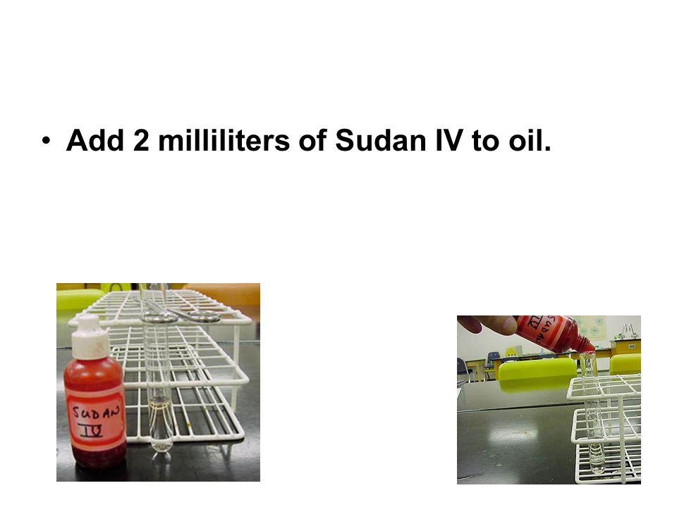 Add 2 milliliters of Sudan IV to oil.