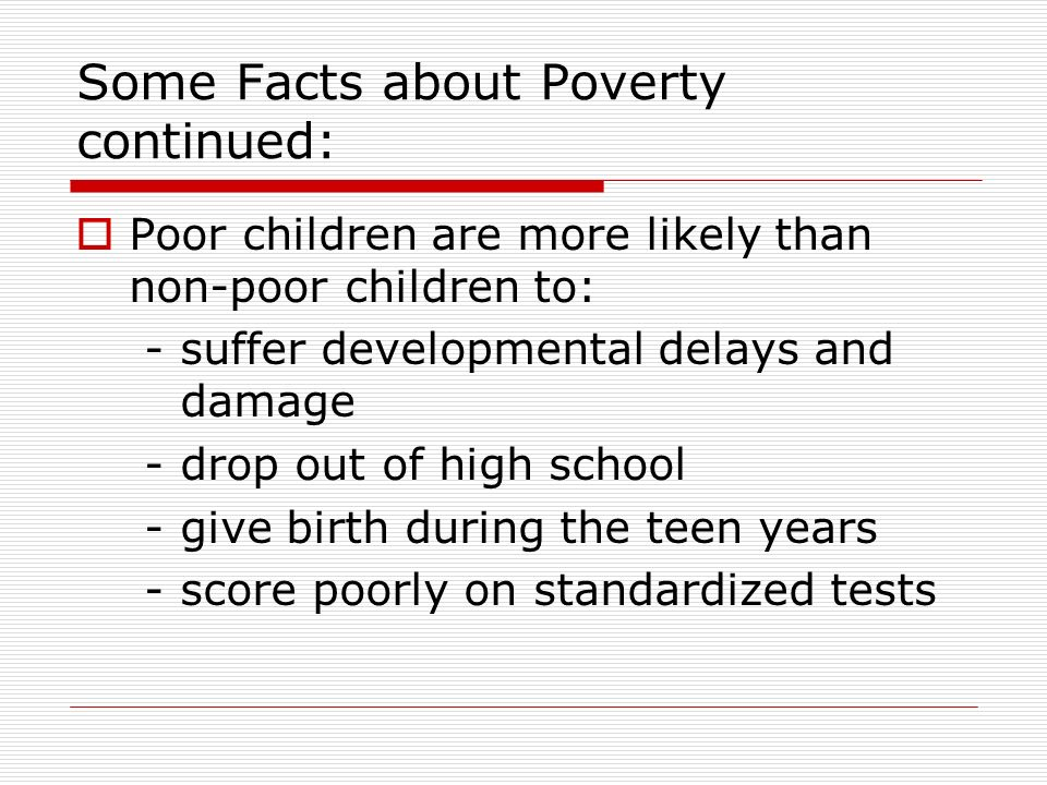 Some Facts about Poverty continued: