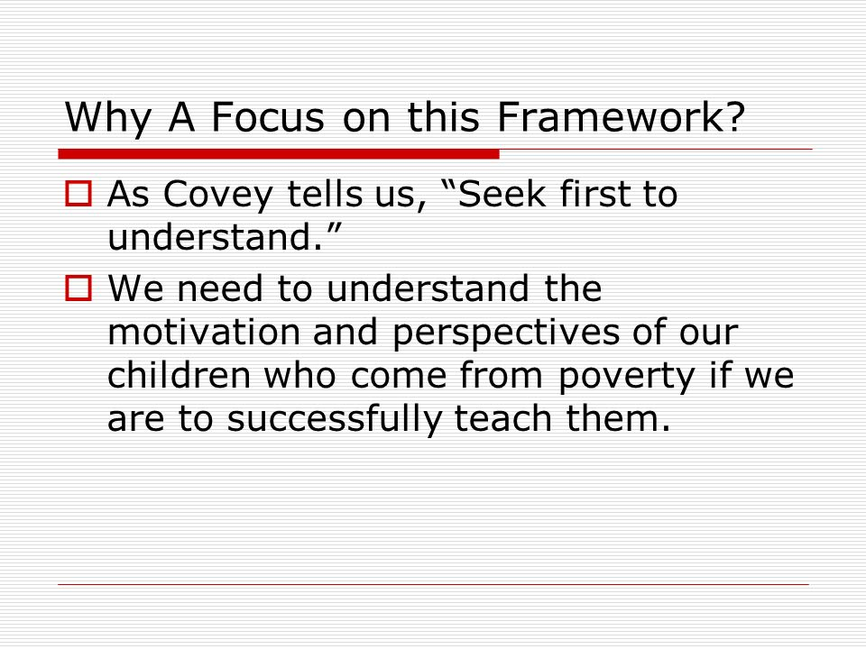 Why A Focus on this Framework