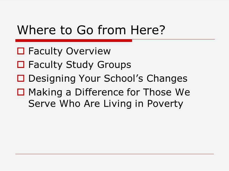 Where to Go from Here Faculty Overview Faculty Study Groups