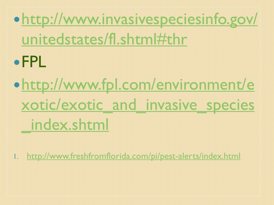 http://www.invasivespeciesinfo.gov/ unitedstates/fl.shtml#thr FPL