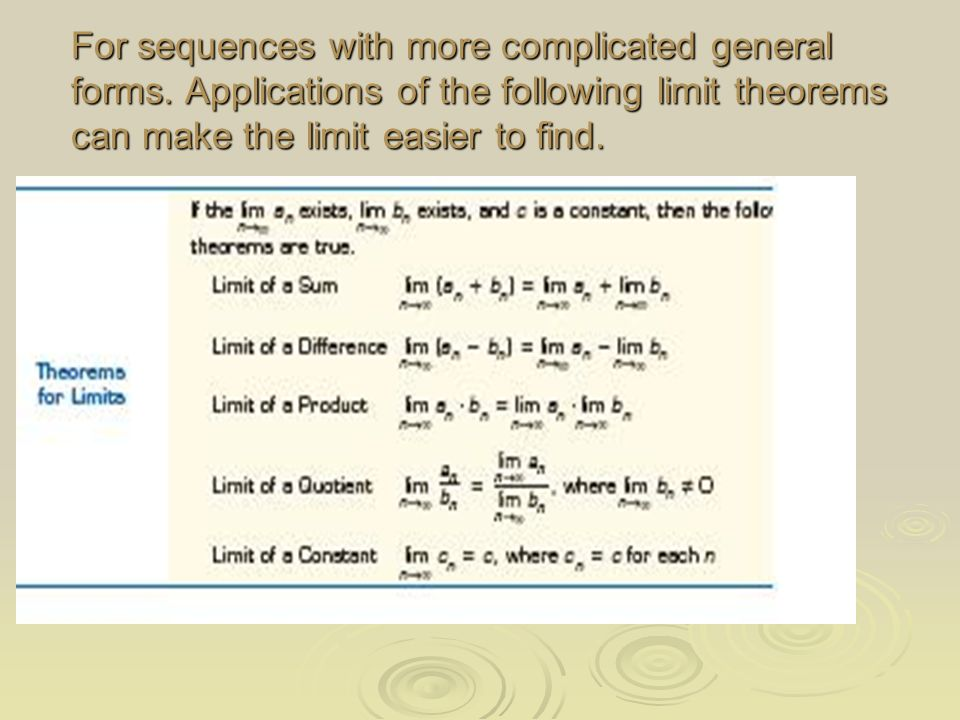 For sequences with more complicated general forms