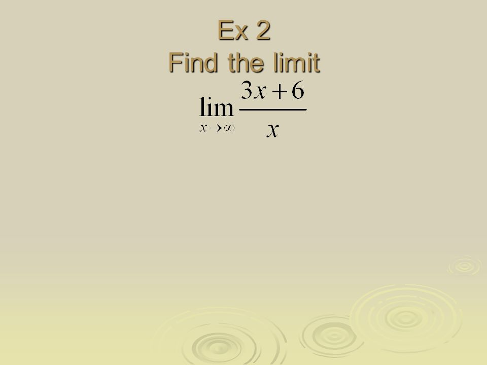 Ex 2 Find the limit