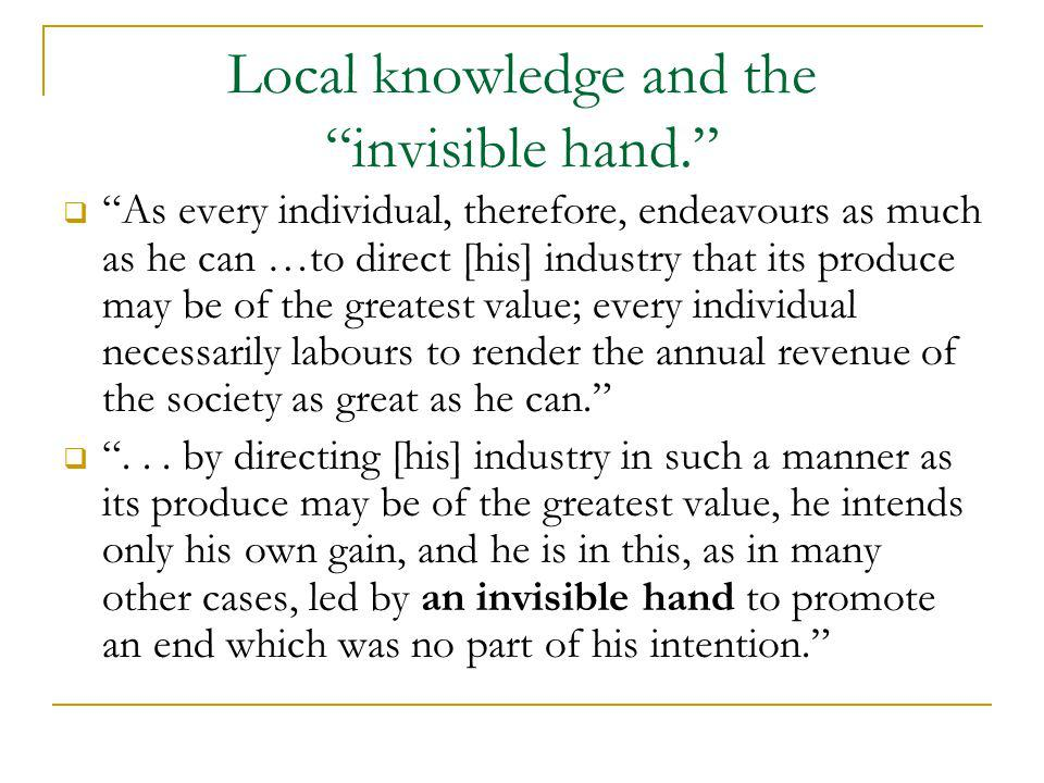 Local knowledge and the invisible hand.