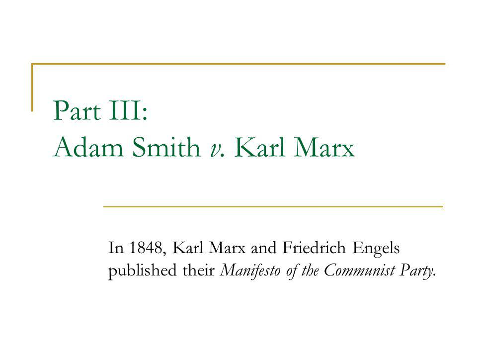 Part III: Adam Smith v. Karl Marx
