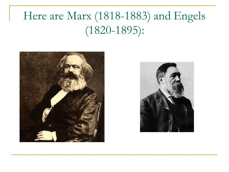 Here are Marx (1818-1883) and Engels (1820-1895):