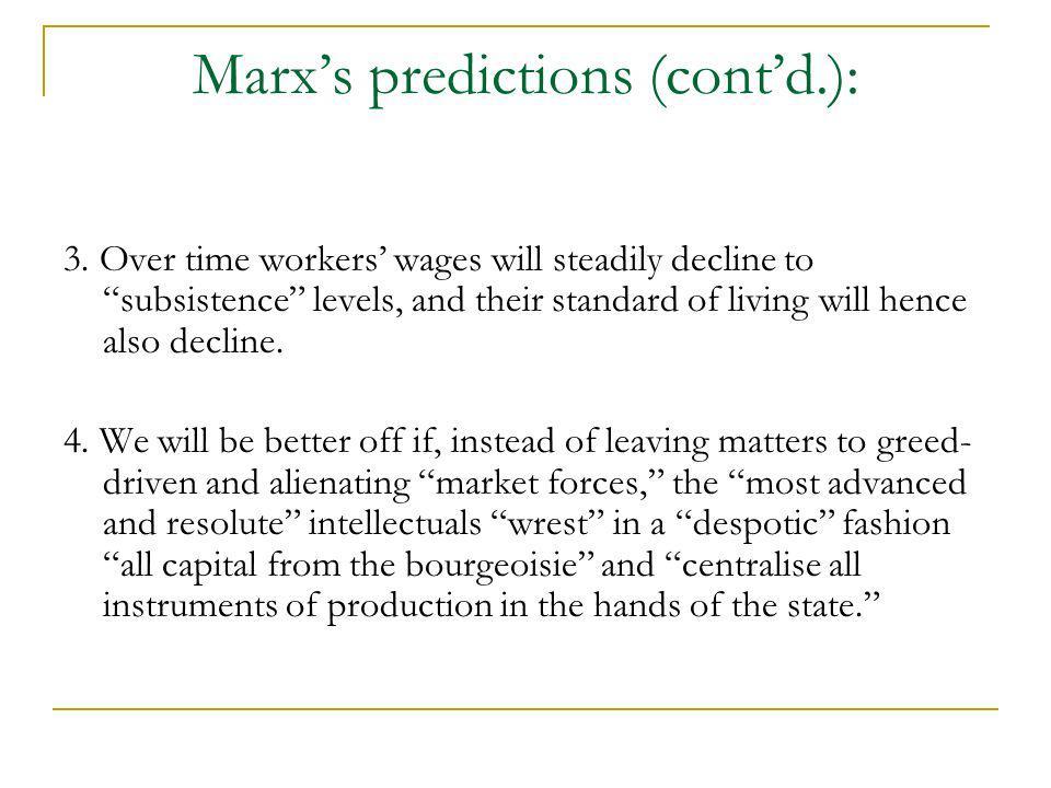 Marx's predictions (cont'd.):