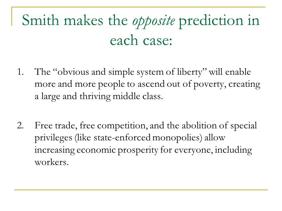 Smith makes the opposite prediction in each case: