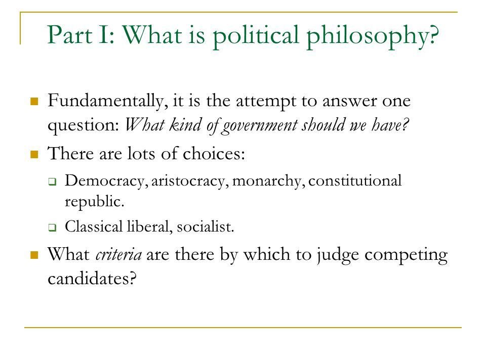 Part I: What is political philosophy