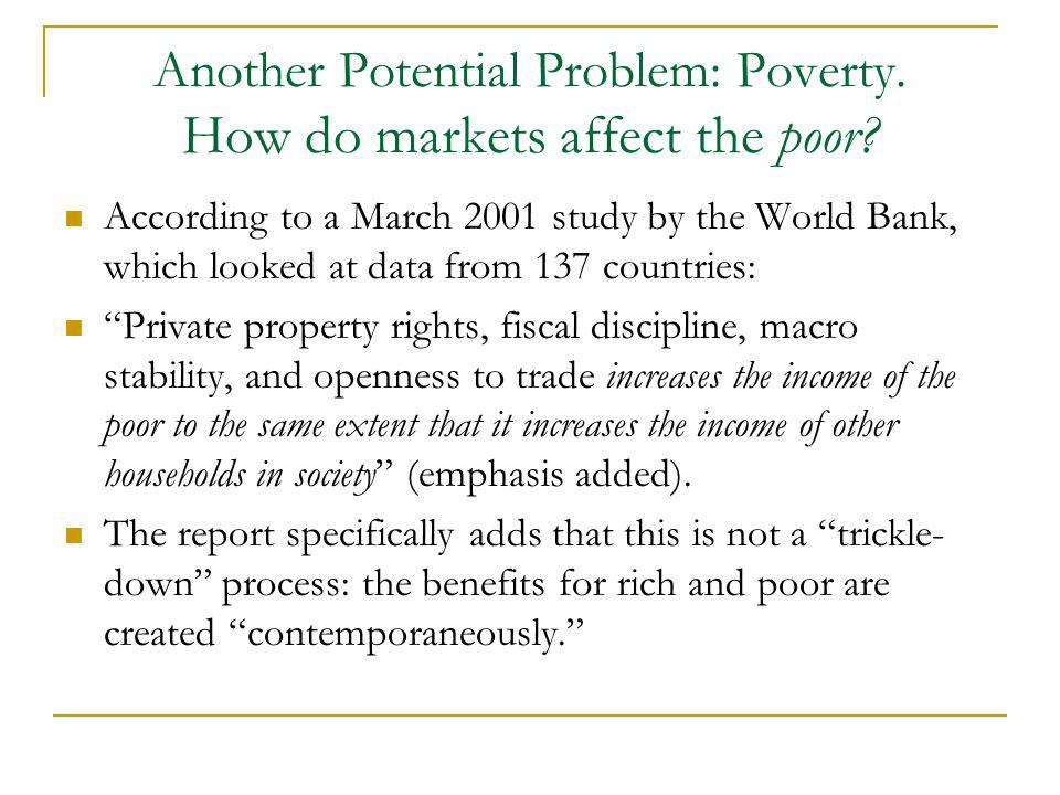 Another Potential Problem: Poverty. How do markets affect the poor