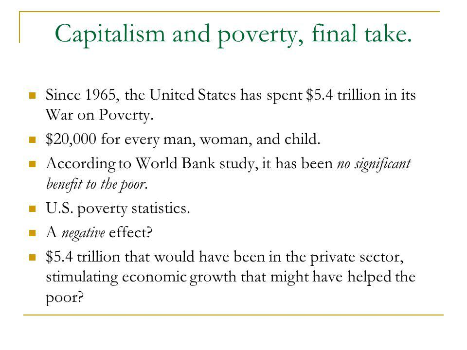 Capitalism and poverty, final take.