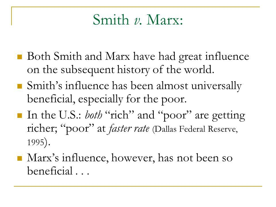 Smith v. Marx: Both Smith and Marx have had great influence on the subsequent history of the world.