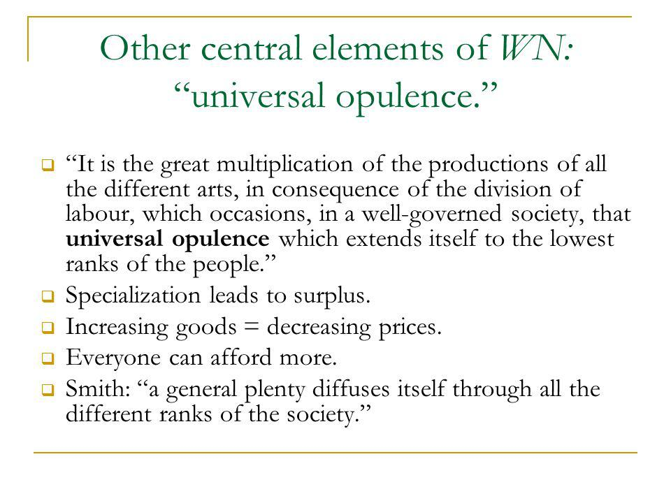 Other central elements of WN: universal opulence.
