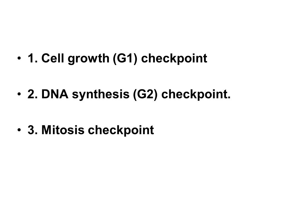 1. Cell growth (G1) checkpoint