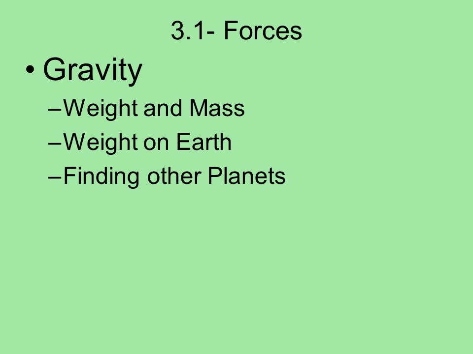 Gravity 3.1- Forces Weight and Mass Weight on Earth