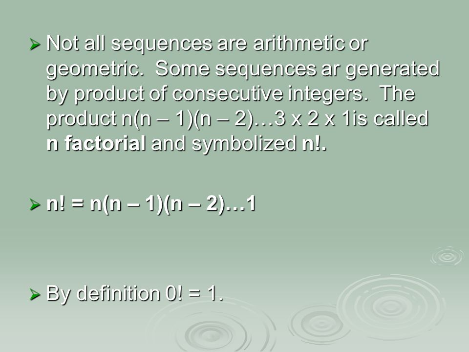 Not all sequences are arithmetic or geometric