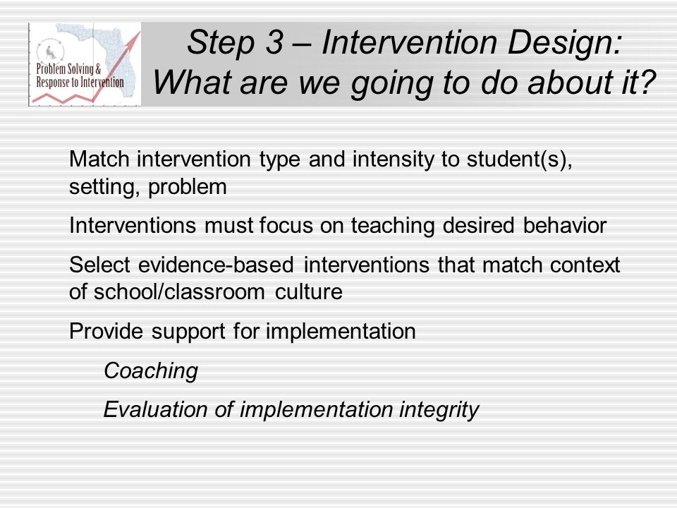 Step 3 – Intervention Design: What are we going to do about it