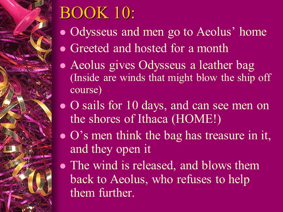 BOOK 10: Odysseus and men go to Aeolus' home