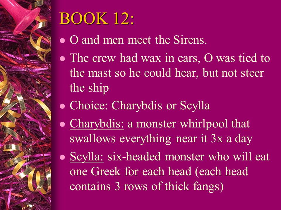 BOOK 12: O and men meet the Sirens.