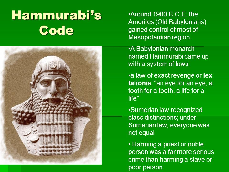 Around 1900 B.C.E. the Amorites (Old Babylonians) gained control of most of Mesopotamian region.