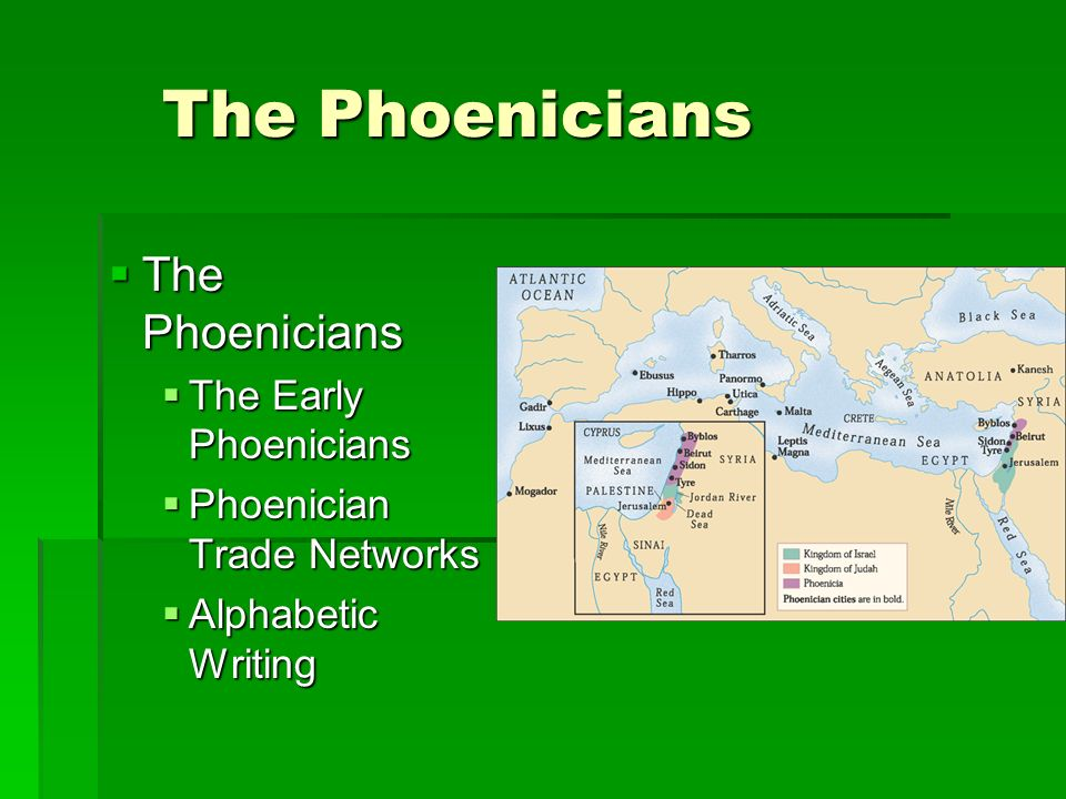 The Phoenicians The Phoenicians The Early Phoenicians